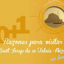10+1 Razones para visitar Sant Josep